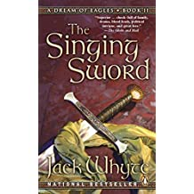 The Singing Sword: Book Two: Dream of Eagles