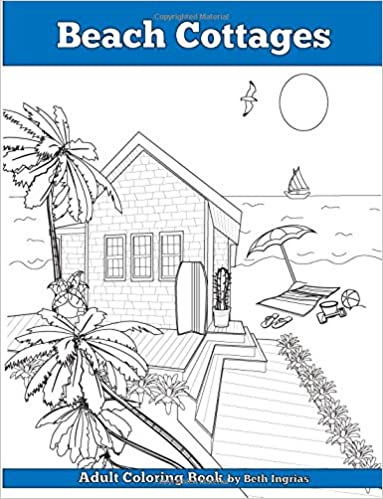 Beach Cottages Adult Coloring Book Beth Ingrias 9781534686748