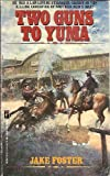 Two Guns to Yuma, Jake Foster, 1558173080