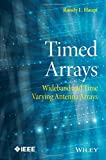 Timed Arrays: Wideband and Time Varying Antenna Arrays (Wiley - IEEE)