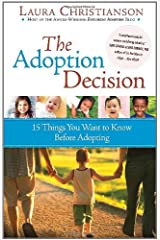 The Adoption Decision: 15 Things You Want to Know Before Adopting Paperback