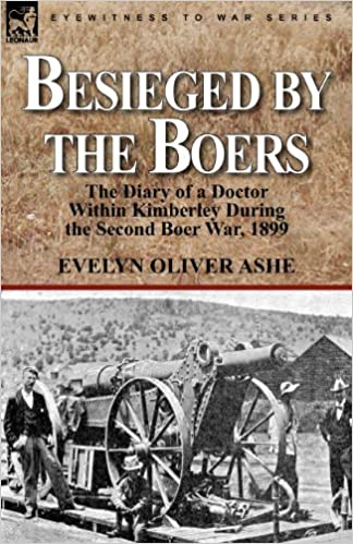 Book Besieged by the Boers: the Diary of a Doctor Within Kimberley During the Second Boer War, 1899