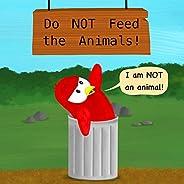 Do NOT Feed the Animals! (Sammy Bird Series)