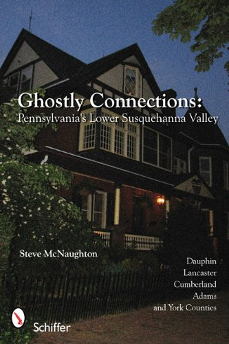 Download Ghostly Connections: Pennsylvania's Lower Susquehanna Valley ebook