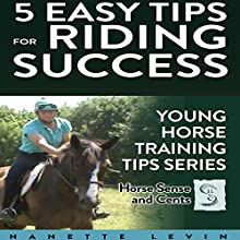 5 Ideas to Keep Your Horse Happy: 5 Tips to Make Young Horse Training Easier While Creating Better Bonds, Trust and Results: Young Horse Training Tips, Book 1 Audiobook by Nanette Levin Narrated by Nanette Levin