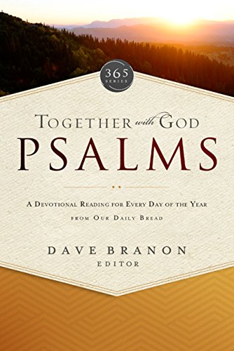Together with God: Psalms: A Devotional Reading for Every Day of the Year from Our Daily Bread (365 Series) (Devotional Series Year)