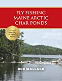 Fly Fishing Maine Arctic Char Ponds