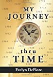 My Journey Thru Time, Evelyn Defiore, 1463402384