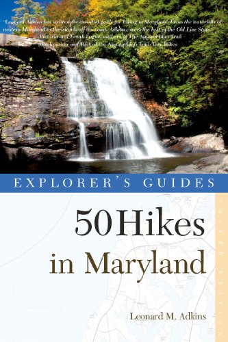 Explorer's Guide 50 Hikes in Maryland: Walks, Hikes & Backpacks from the Allegheny Plateau to the Atlantic Ocean (Third Edition) (Explorer's 50 Hikes Book 0)