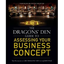 The Dragons' Den Guide to Assessing Your Business Concept