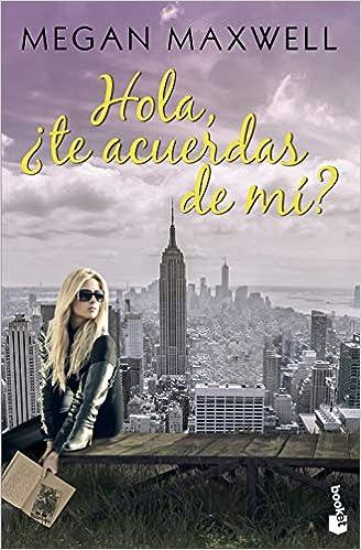 Hola, ¿te acuerdas de mí? de Megan Maxwell