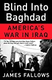 img - for Blind Into Baghdad: America's War in Iraq book / textbook / text book