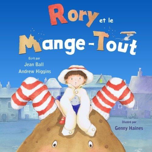 Rory et le Mange-Tout  [Ball, Jean - Higgins, Andrew] (Tapa Blanda)