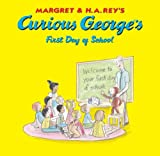 Curious George's First Day of School, H. A. Rey and Margret Rey, 1599614219