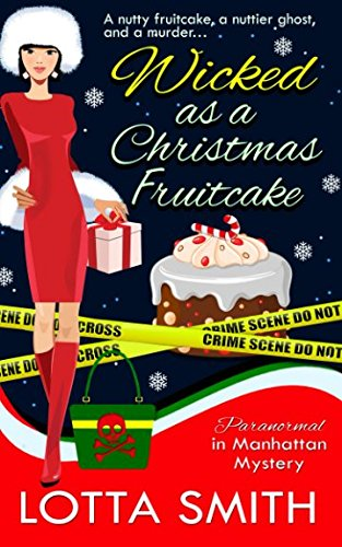Wicked as a Christmas Fruitcake (Paranormal in Manhattan Mystery)