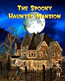 The Spooky Haunted Mansion, Jan Thornton, 145658605X