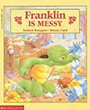 Franklin Is Messy, Paulette Bourgeois, 0613002377