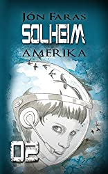 Solheim 02   AMERIKA: Eine Dystopie