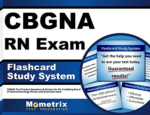 CBGNA RN Exam Flashcard Study System: CBGNA Test Practice Questions & Review for the Certifying Board of Gastroenterology Nurses and Associates Exam (Cards)