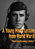 A Young Man s Letters from World War II: More than Becoming a Soldier
