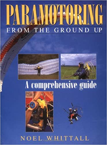 Paramotoring: From the Ground Up: Amazon co uk: Noel Whittal