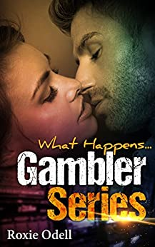 What Happens...: Vegas Romance hot steamy bad boy romantic comedy (Gambler Series Book 1) by [Odell, Roxie]