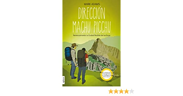 Amazon.com: Dirección Machu Picchu (Spanish Edition) eBook: Mark Adams: Kindle Store