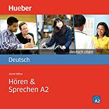 Hören & Sprechen A2 (Deutsch üben) Hörbuch von Anneli Billina Gesprochen von:  N.N.