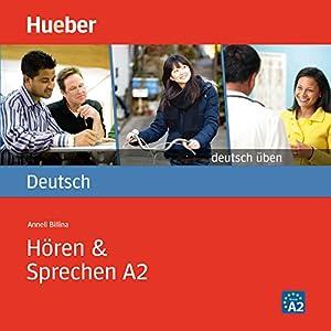 Hören & Sprechen A2 (Deutsch üben) Hörbuch