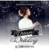 Dream Wedding: J.J. DiBenedetto's Dream Series, Book 10