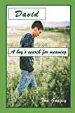 David: A teenboy's search for meaning (David and T.J.)