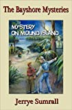 Mystery on Mound Island (The Bayshore Mysteries)