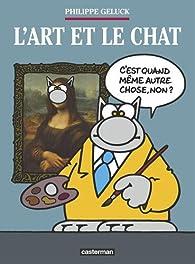 Le Chat : L'Art et le Chat par Philippe Geluck