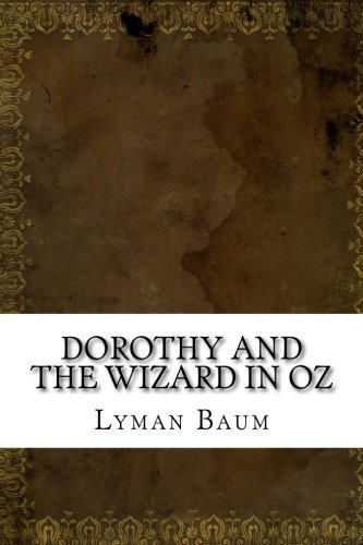 Dorothy and the Wizard in Oz (Dorothy In Wizard Of Oz)