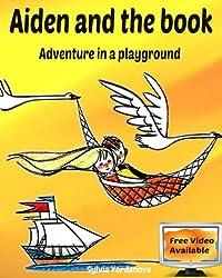 Aiden and the book: Adventure in a playground (Kids Behavior) (Volume 2)