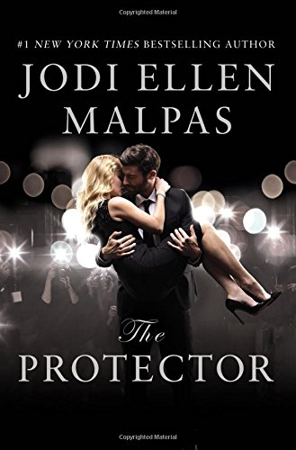 The Protector: A sexy, angsty, all-the-feels romance with a hot alpha hero