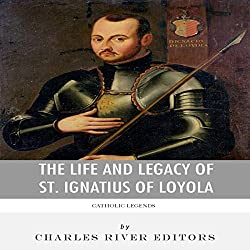 Catholic Legends: The Life and Legacy of St. Ignatius of Loyola
