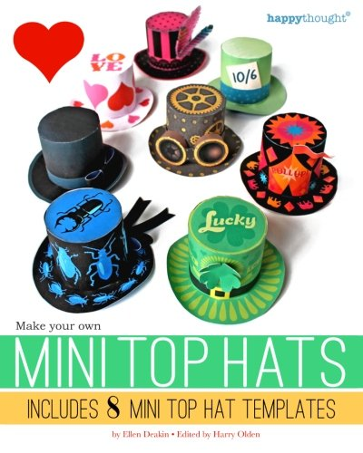 [Make your own Mini Top Hats: Plus 8 Mini Top Hat templates (Happythought printables) (Volume 1)] (Mini Top Hats)