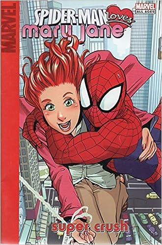 Spider-man Loves Mary Jane Digest 1: Super Crush Digest