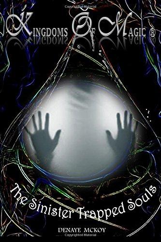 Kingdoms Of Magic The Sinister Trapped Souls (Volume 3) pdf epub