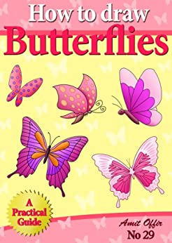 How to Draw Butterflies (How to Draw Cartoons - Kids Activity Games) (how to draw comics and cartoon characters Book 29) by [offir, amit]