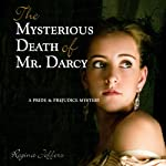 The Mysterious Death of Mr. Darcy: A Pride and Prejudice Mystery   Regina Jeffers