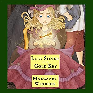 Lucy Silver and the Gold Key Audiobook
