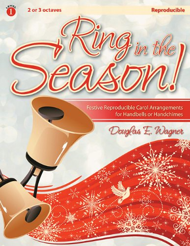 Ring in the Season!: Festive Reproducible Carol Arrangements for Handbells or Handchimes (Season Festive Arrangement)
