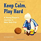Keep Calm, Play Hard: One Player's Journey in New York City