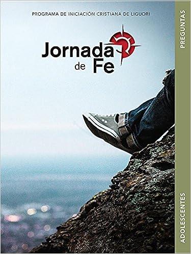 Jornada de Fe Para Adolescentes, Preguntas: Amazon.es: Redemptorist Pastoral Publication: Libros