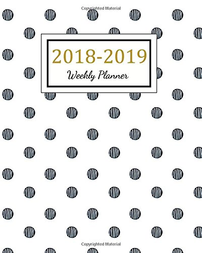 2018 - 2019 Weekly Planner: 2018 - 2019 Two Year Planner | Daily Weekly And Monthly Calendar | Agenda Schedule Organizer Logbook and Journal Notebook ... Cover (24 Month Calendar Planner) (Volume 10)