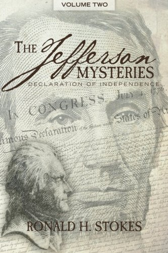 The Jefferson Mysteries: Declaration of Independence (Volume 2) (Thomas Jefferson And Slavery In Declaration Of Independence)