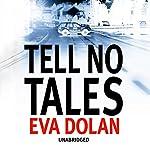 Tell No Tales | Eva Dolan