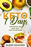 Keto in 7 Days: Lose Weight and Heal Your Body in One Week